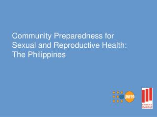 Community Preparedness for Sexual and Reproductive Health:  The Philippines