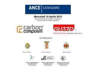 Mercoledì 10 Aprile 2013 Sala Conferenza Confindustria di Catanzaro