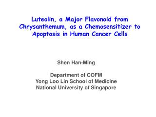 Shen Han-Ming Department of COFM Yong Loo Lin School of Medicine National University of Singapore