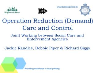 Operation Reduction (Demand) Care and Control