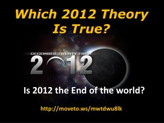 Which 2012 Theory Is True?