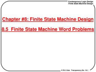 Chapter #8: Finite State Machine Design 8.5  Finite State Machine Word Problems