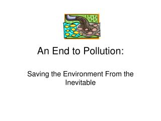 An End to Pollution: