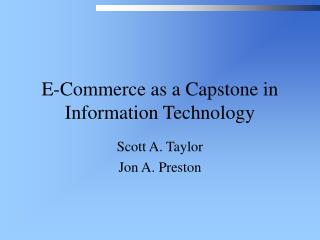 E-Commerce as a Capstone in Information Technology