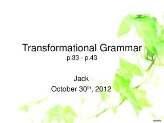 Transformational Grammar p.33 - p.43
