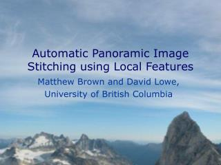 Automatic Panoramic Image Stitching using Local Features