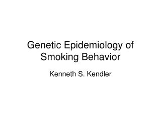 Genetic Epidemiology of Smoking Behavior