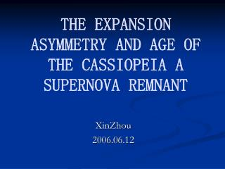 THE EXPANSION ASYMMETRY AND AGE OF THE CASSIOPEIA A SUPERNOVA REMNANT