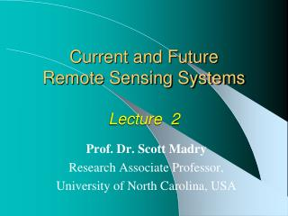 Current and Future  Remote Sensing Systems Lecture  2