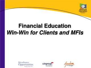 Financial Education Win-Win for Client s and MFIs