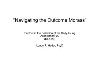 """Navigating the Outcome Morass"""