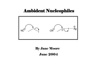 Ambident Nucleophiles