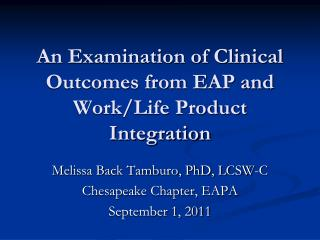 An Examination of Clinical Outcomes from EAP and Work/Life Product Integration