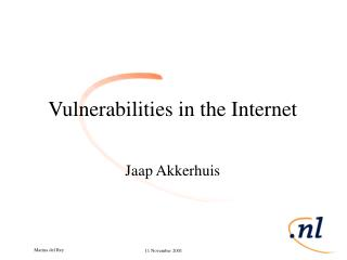 Vulnerabilities in the Internet