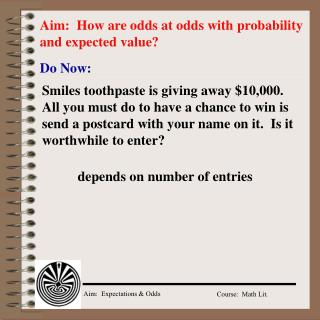 Aim:  How are odds at odds with probability and expected value?
