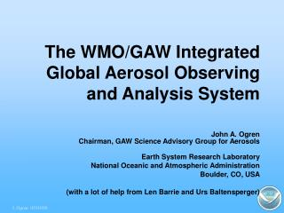 The WMO/GAW Integrated Global Aerosol Observing and Analysis System