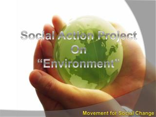 "Social Action Project On  ""Environment"""