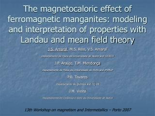 The magnetocaloric effect of ferromagnetic manganites: modeling and interpretation of properties with Landau and mean fi