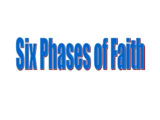 Six Phases of Faith