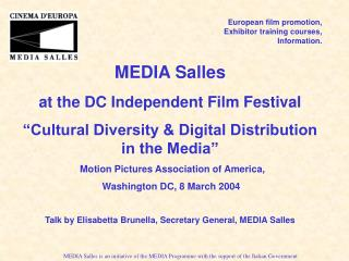 MEDIA Salles is an initiative of the MEDIA Programme with the support of the Italian Government