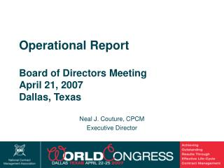 Operational Report Board of Directors Meeting April 21, 2007 Dallas, Texas