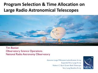 Program Selection & Time Allocation on Large Radio Astronomical Telescopes