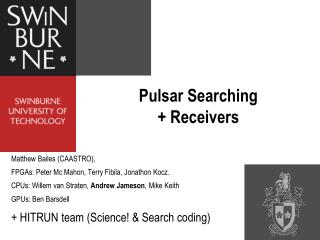 Pulsar Searching + Receivers