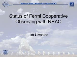 Status of Fermi Cooperative Observing with NRAO