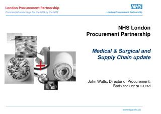 NHS London Procurement Partnership Medical & Surgical and Supply Chain update