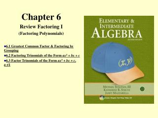 Chapter 6 Review Factoring I (Factoring Polynomials)