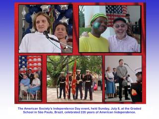 The American Society s Independence Day event, held Sunday, July 8, at the Graded School in S o Paulo, Brazil, celebrate