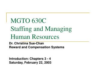 MGTO 630C Staffing and Managing Human Resources