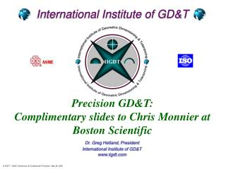 Dr. Greg Hetland, President International Institute of GD&T iigdt