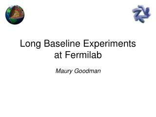 Long Baseline Experiments at Fermilab