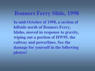 Bonners Ferry Slide, 1998