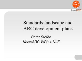 Standards landscape and ARC development plans
