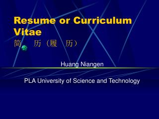 Resume or Curriculum Vitae 简 历 (履 历)