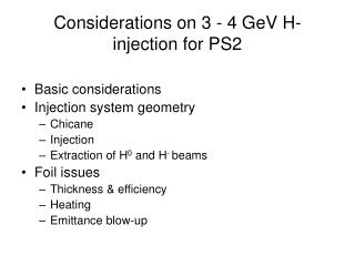 Considerations on 3 - 4 GeV H- injection for PS2