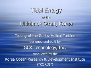 Tidal Energy  at the Uldolmok Strait, Korea