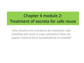 Chapter 4 module 2: Treatment of excreta for safe reuse