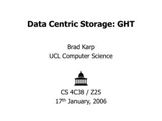 Data Centric Storage: GHT