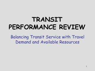 TRANSIT PERFORMANCE REVIEW