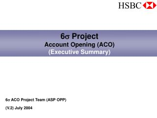 6  Project  Account Opening (ACO) (Executive Summary)