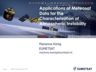 Applications of Meteosat Data for the Characterisation of Atmospheric Instability