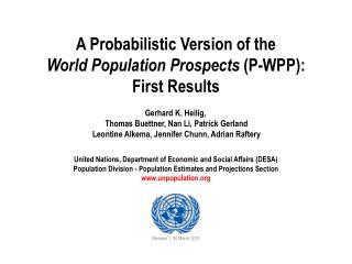 A Probabilistic Version of the World Population Prospects  (P-WPP):  First Results