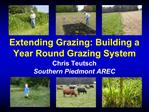 Extending Grazing: Building a Year Round Grazing System