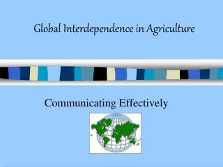 Global Interdependence in Agriculture