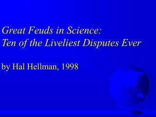 Great Feuds in Science: Ten of the Liveliest Disputes Ever by Hal Hellman, 1998