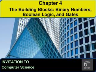 Chapter 4 The Building Blocks: Binary Numbers, Boolean Logic, and Gates