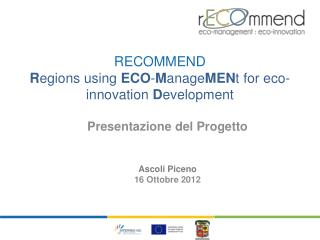 RECOMMEND  R egions using  ECO - M anage MEN t for eco-innovation  D evelopment